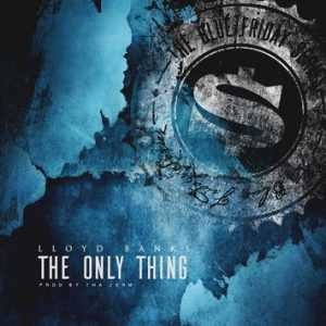 Lloyd Banks - The Only Thing